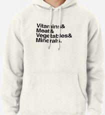 Vitamins& Meat& Vegetables& Minerals. Pullover Hoodie