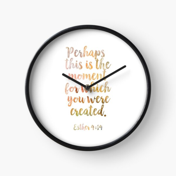 Christian Quote Esther 4:14 Clock