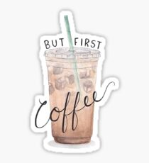 But First Coffee iced coffee Sticker