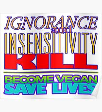 IGNORANCE and INSENSITIVITY KILL. Poster