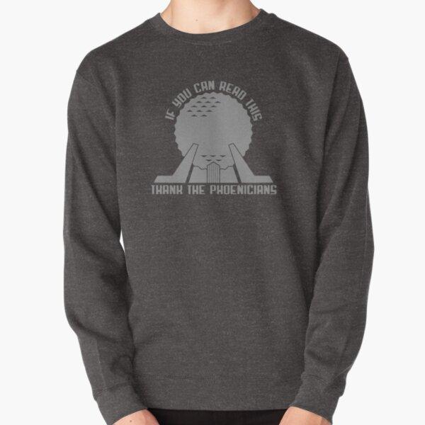Thank The Phoenicians Pullover Sweatshirt