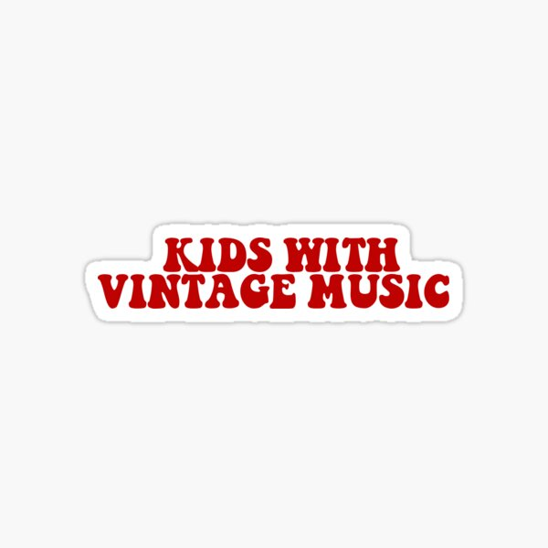 KIDS WITH VINTAGE MUSIC Sticker