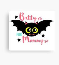 Batty for Mommy! Canvas Print