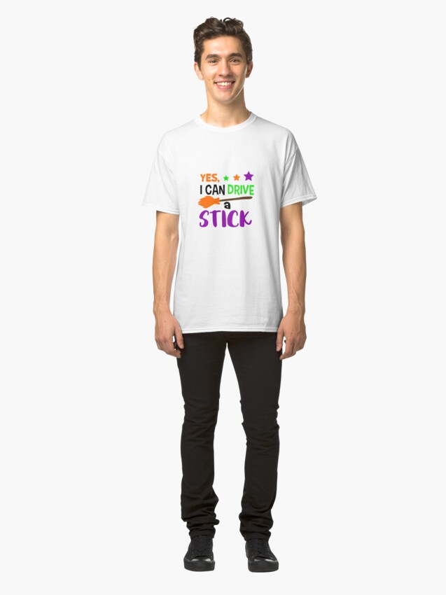 Alternate view of Yes I can drive a Stick! Classic T-Shirt