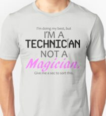 Technician Not Magician T-Shirt