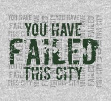Arrow - You Have Failed This City 2 | Unisex T-Shirt