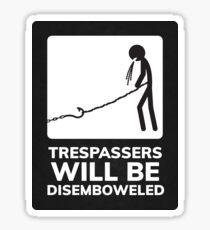 Trespassers Will Be Disemboweled Sticker