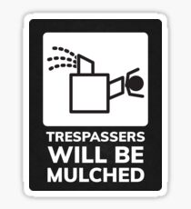 Trespassers Will Be Mulched Sticker