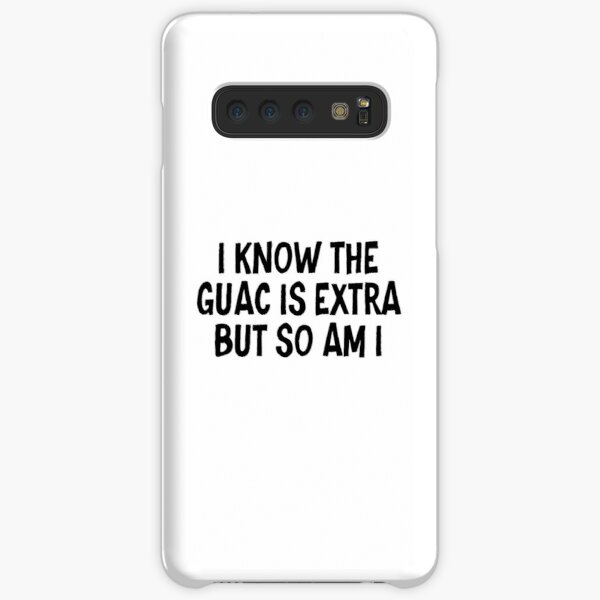 I know the guac is extra but so am I Samsung Galaxy Snap Case