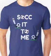 SOCCER SOCC IT TO ME T SHIRT TEE T-Shirt