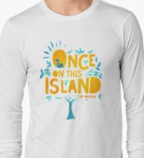 Once On This Island Long Sleeve T-Shirt