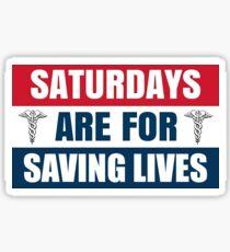 Saturdays Are For Saving Lives Sticker