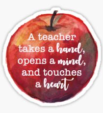 A Teacher Takes A Hand, Opens A Mind, And Touches A Heart Sticker