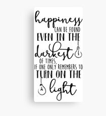 Happiness Can Even Be Found in the Darkest of Times Canvas Print