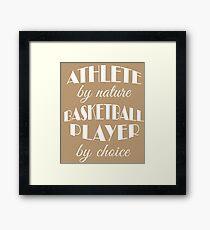 Basketball Player Birthday Athlete by Nature  Framed Print