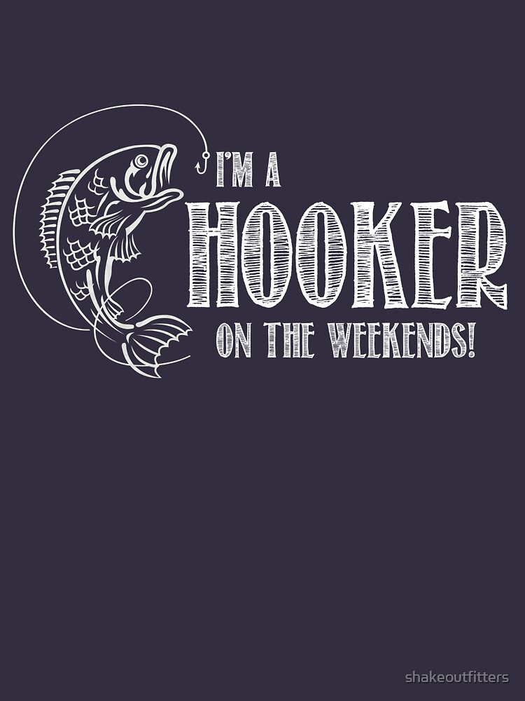 Hooker on the Weekend | Unisex T-Shirt