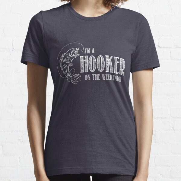 Hooker on the Weekend Essential T-Shirt