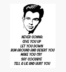 Never gonna give you up Photographic Print