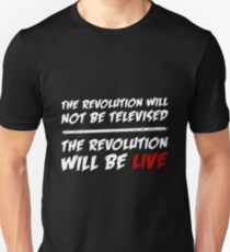 The Revolution Will Be Live Unisex T-Shirt