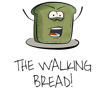 Funny Zombie Parody Design - The Walking Bread by PixelPuff