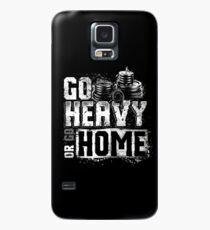 Go Heavy or Go Home Case/Skin for Samsung Galaxy