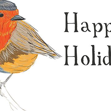 Happy Holidays Robin by Kelly-Ferguson