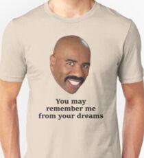Steve Harvey = Dreams T-Shirt