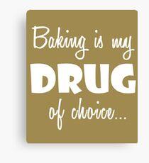 Baking Love Birthday Drug of Choice Canvas Print