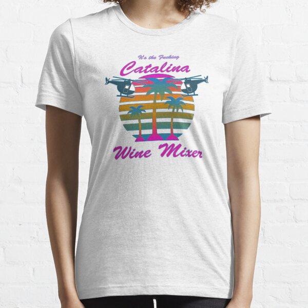 The Original F*CKING CATALINA WINE MIXER! Shirt Essential T-Shirt