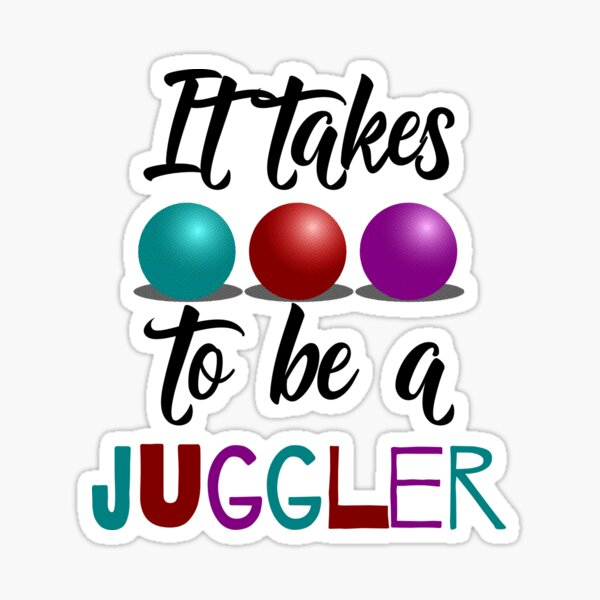 It Takes Balls to Be a Juggler Sticker