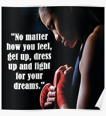 Get Up, Dress Up and Fight For Your Dreams Poster