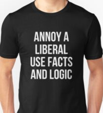 Annoy A Liberal Use Facts And Logic T-Shirt Unisex T-Shirt