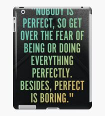 Perfect Is Boring iPad Case/Skin