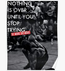 Nothing Is Over Until You Stop Trying Poster