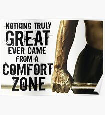 Nothing Great Ever Came From A Comfort Zone Poster