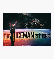 The Iceman Returns Poster Photographic Print