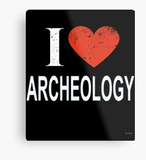 I Love Archeology Gift For ARCHEOLOGY T-Shirt Sweater Hoodie Iphone Samsung Phone Case Coffee Mug Tablet Case Metal Print
