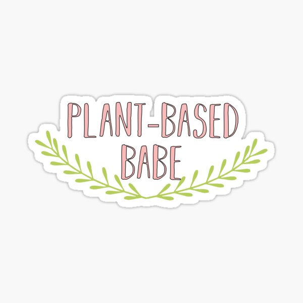 Plant Based Babe Sticker