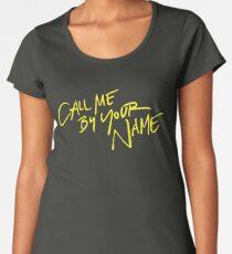 Camiseta premium para mujer Llámame por tu nombre