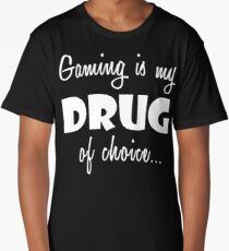 Gaming Love Gift Shirt/Hoodie- Gaming is my Drug of Choice- Cool Birthday Present Long T-Shirt
