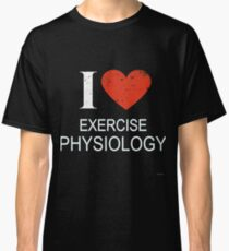 I Love Exercise Physiology Gift For EXERCISE T-Shirt Sweater Hoodie Iphone Samsung Phone Case Coffee Mug Tablet Case Classic T-Shirt