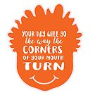 Your day will go the way the corners of your mouth turns - cute smile orange head - smile quote by jitterfly
