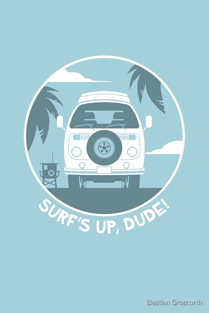 Surf's Up Dude! von Bastian Groscurth