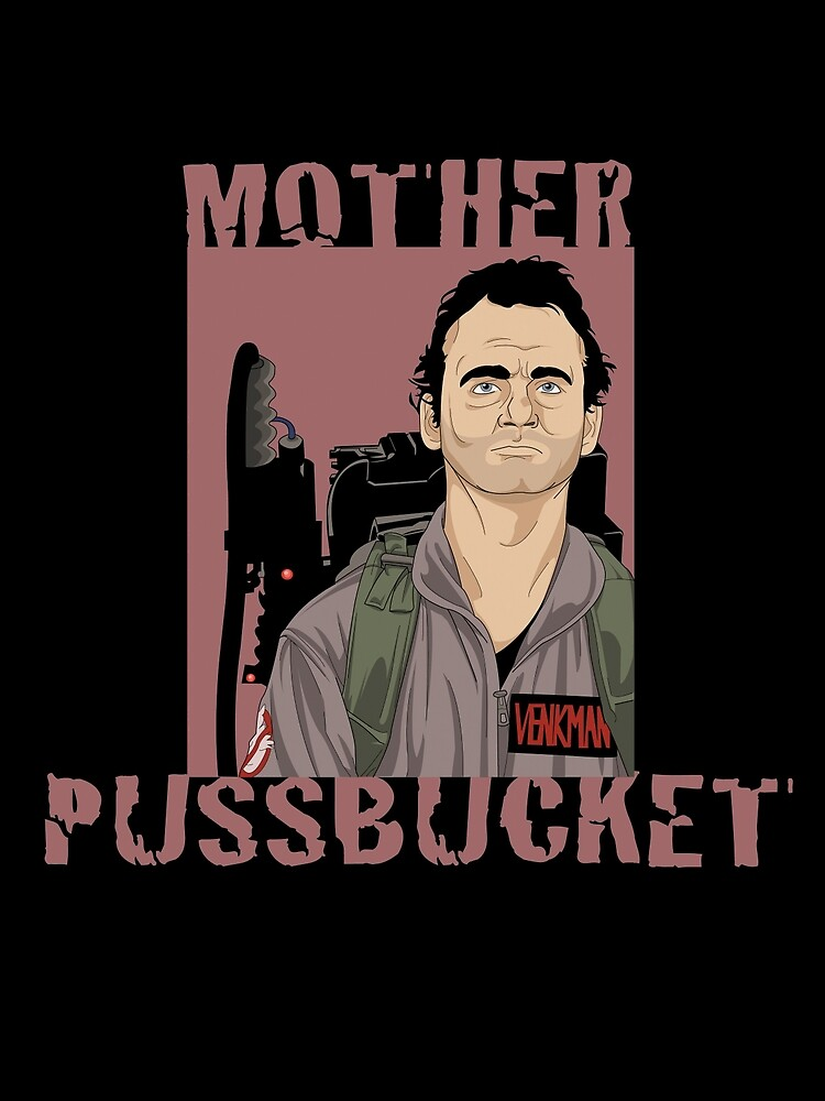 Ghostbusters Venkman 'Mother Pussbucket' by Matrichens