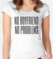 No boyfriend, no problems Women's Fitted Scoop T-Shirt