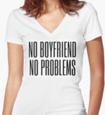 No boyfriend, no problems Women's Fitted V-Neck T-Shirt