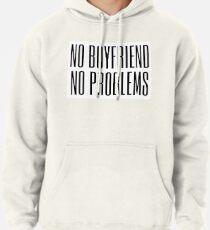 No boyfriend, no problems Pullover Hoodie