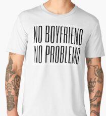 No boyfriend, no problems Men's Premium T-Shirt