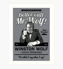 Better call Mr. Wolf Art Print