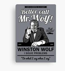 Better call Mr. Wolf Canvas Print